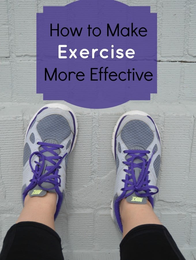 How to Make Exercise More Effective