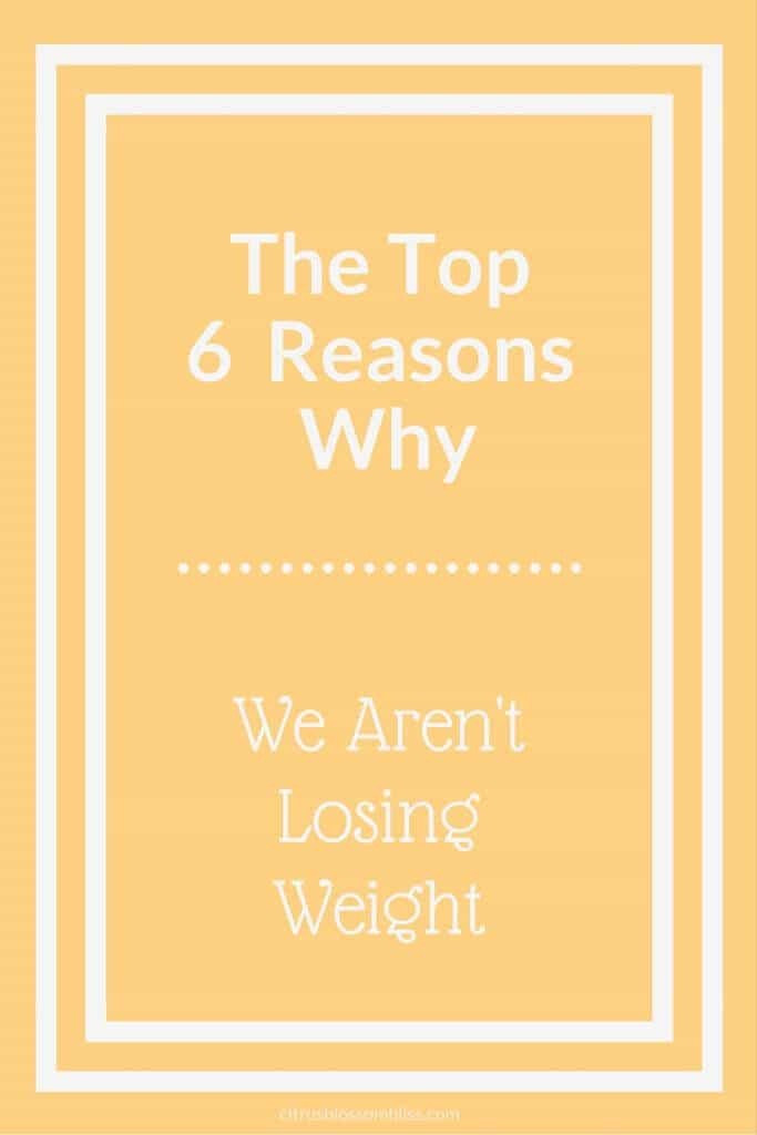 The Top 6 Reasons Why We Aren't Losing Weight