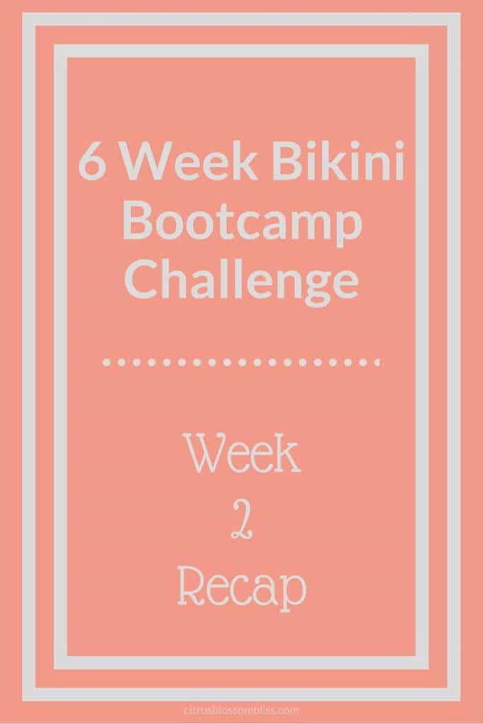 6 Week Bikini Bootcamp Challenge Week 2
