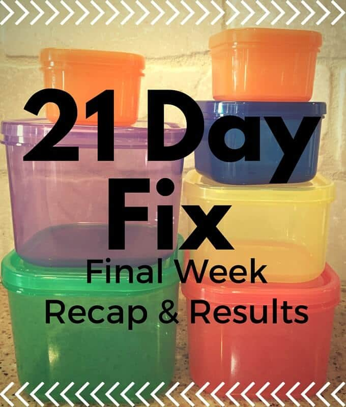 21 Day Fix Final Week and Results
