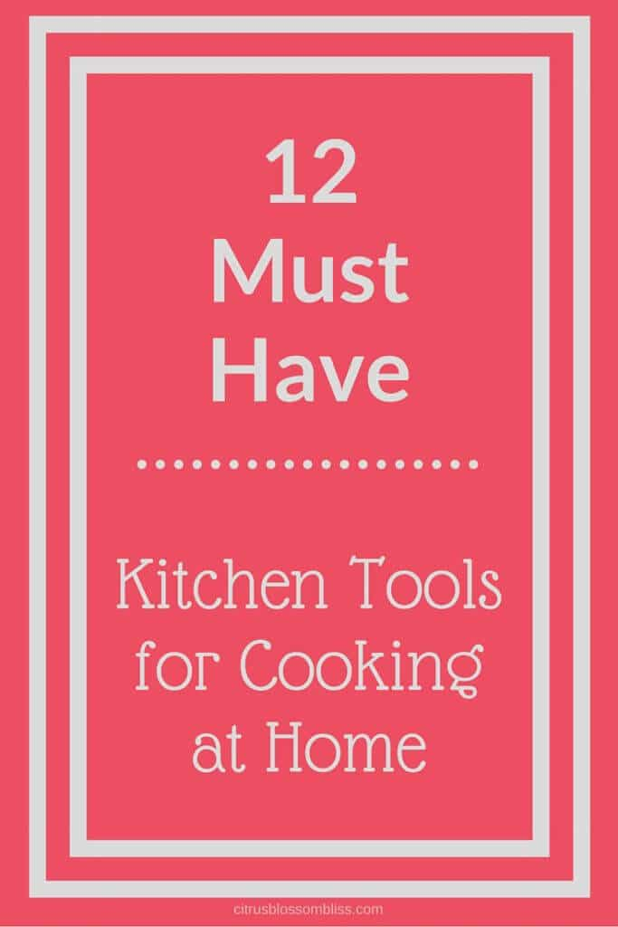 12 must have kitchen tools for cooking at home