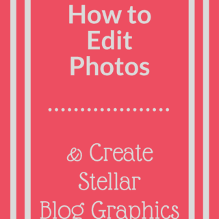 how-to-edit-photos-and-create-blog-graphics