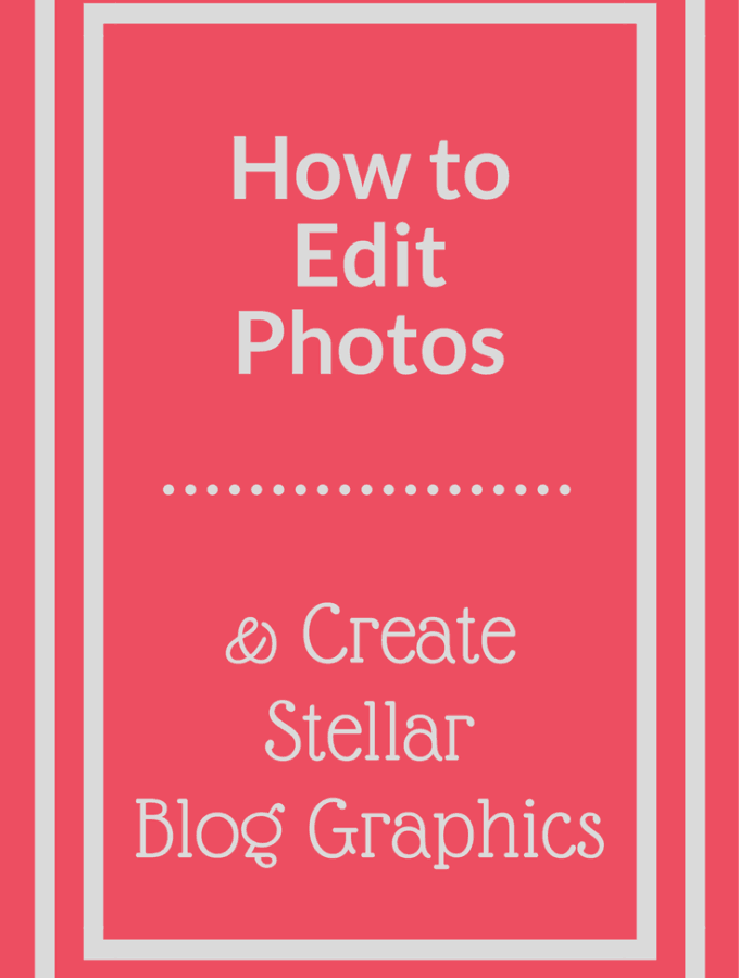 How to Edit Photos and Create Blog Graphics