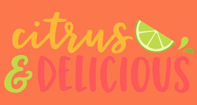 Citrus & Delicious